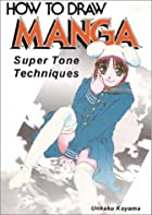 How to Draw Manga, Volume 13: Super Tone…