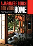 Yagi, Koji: Japanese Touch for Your Home