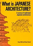 Nishi, Kazuo: What Is Japanese Architecture?