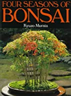 Four Seasons of Bonsai by Kyuzo Murata