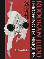 Kodokan Judo Throwing Techniques by Toshiro…