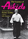 Stevens, John: The Essence of Aikido: Spiritual Teachings of Morihei Ueshiba