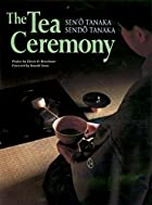 The Tea Ceremony by Seno Tanaka