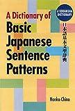 Chino, Naoko: A Dictionary of Basic Japanese Sentence Patterns (Kodansha Dictionaries)