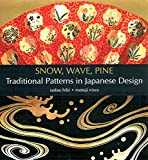 Niwa, Motoji: Snow, Wave, Pine: Traditional Patterns in Japanese Design