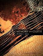 Memory on Cloth: Shibori Now by Yoshiko…
