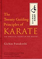 The Twenty Guiding Principles of Karate: The…