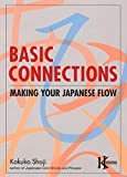 Shoji, Kakuko: Basic Connections: Making Your Japanese Flow