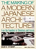 Stewart, David: Making of a Modern Japanese Architecture