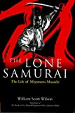 Wilson, William Scott: The Lone Samurai: The Life of Miyamoto Musashi