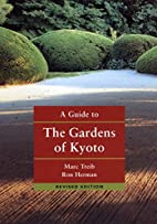 A Guide to the Gardens of Kyoto by Marc…