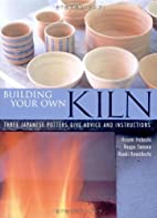 Building Your Own Kiln: Three Japanese…