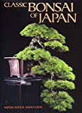 Nippon Bonsai Association: Classic Bonsai of Japan
