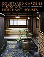 Courtyard Gardens of Kyoto's Merchant Houses…