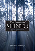The Essence of Shinto: Japan's Spiritual…