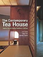 The Contemporary Tea House: Japan's Top…