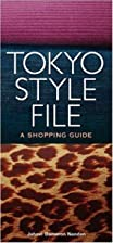 Tokyo Style File: A Shopping Guide by Jahnvi…