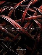 Japanese Bamboo Baskets: Meiji, Modern, and…