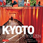 Kyoto City of Zen: Visiting the Heritage…