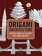 Origami Architecture: Papercraft Models of…