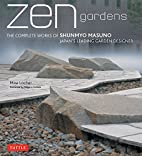 Zen Gardens: The Complete Works of Shunmyo…