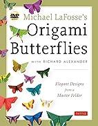 Michael LaFosse's Origami Butterflies:…