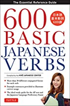 600 Basic Japanese Verbs: The Essential…