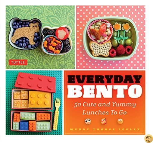 TEveryday Bento: 50 Cute and Yummy Lunches to Go