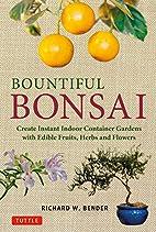 Bountiful Bonsai: Create Instant Indoor…