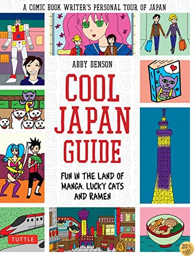 TCool Japan Guide: Fun in the Land of Manga, Lucky Cats and Ramen