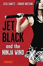 Jet Black and the Ninja Wind by Leza Lowitz