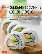 The sushi lover's cookbook : easy-to-prepare…