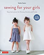 Sewing for Your Girls: Easy Instructions for…