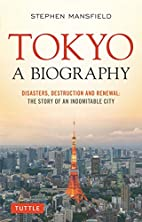 Tokyo: A Biography: Disasters, Destruction…