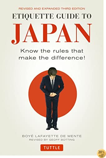 TEtiquette Guide to Japan: Know the Rules that Make the Difference! (Third Edition)