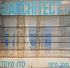 GA Architect: Toyo Ito 1970-2001 (Global…