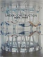 Under Construction by Hatakeyama Naoya