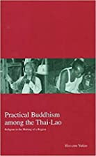 Practical Buddhism Among the Thai-Lao:…