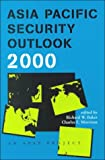 Baker, Richard W.: Asia Pacific Security Outlook 2000