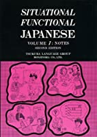 Situational Functional Japanese Volume 1:…