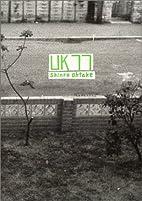 UK77 : Digging My Way to London by Shinro…