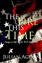 The Fire This Time: Essays on Life Under Us…