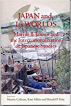 Japan and Its Worlds: Marius B. Jansen and…