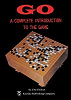 Go: A Complete Introduction to the Game…