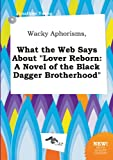 Young, Jonathan: Wacky Aphorisms, What the Web Says about Lover Reborn: A Novel of the Black Dagger Brotherhood