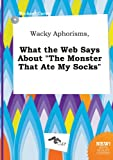 Carter, Michael: Wacky Aphorisms, What the Web Says about the Monster That Ate My Socks