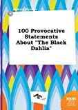 Skinner, Andrew: 100 Provocative Statements about the Black Dahlia