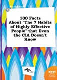 Read, Michael: 100 Facts about the 7 Habits of Highly Effective People That Even the CIA Doesn't Know