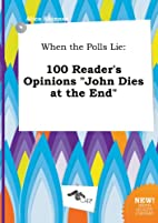 When the Polls Lie: 100 Reader's Opinions…