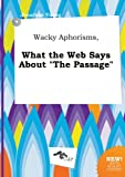 Young, Jonathan: Wacky Aphorisms, What the Web Says about the Passage
